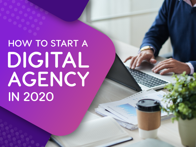 how to start a digital agency in 2020