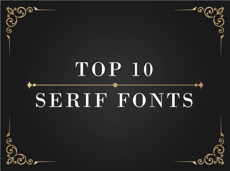 top 10 serif fonts