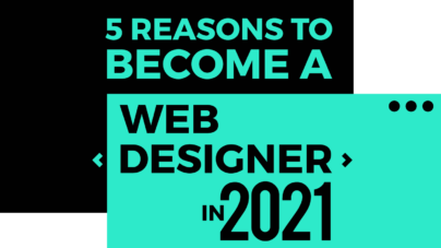 5 Reasons to Become a Web Designer 2021 - Inkyy Design Studio