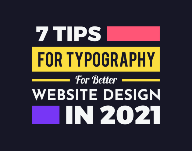 7 Tips For Typography for Better Website Design in 2021 - Inkyy Web Design Studio
