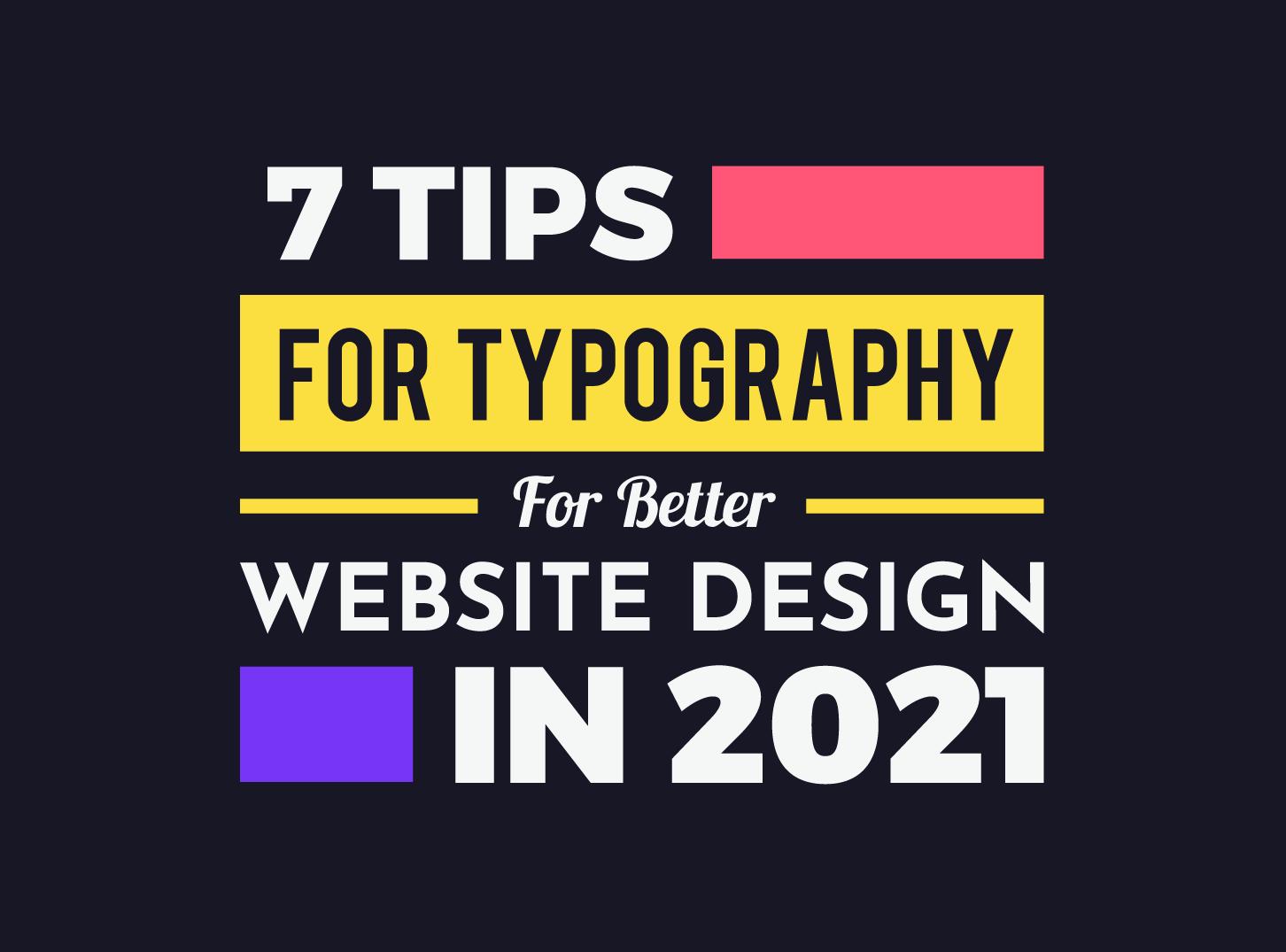 7 Tips For Typography for Better Website Design in 2021 - Inkyy Web Design Studio
