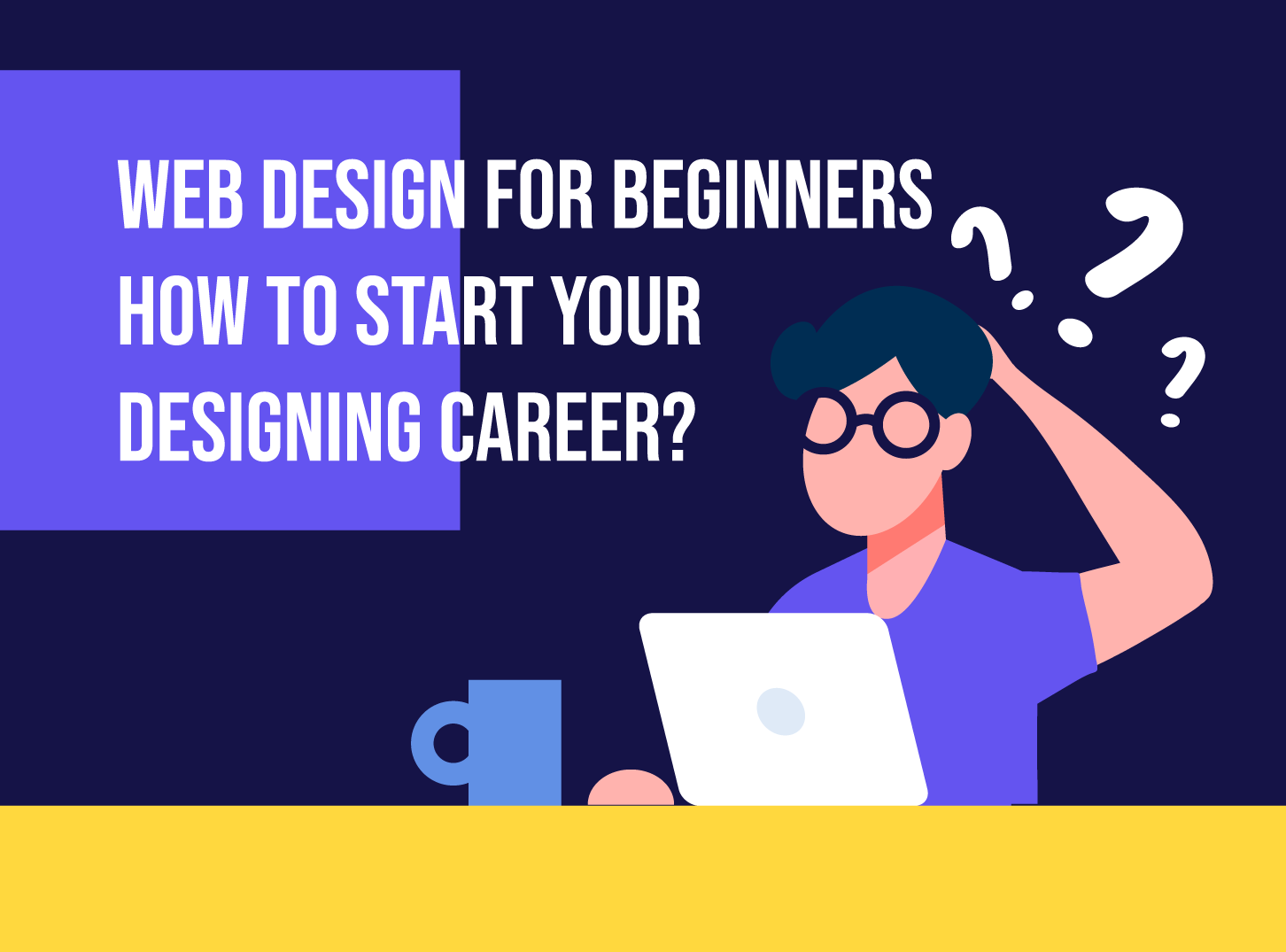 Web Design For Beginners - How to Start Your Designing Career - Inkyy.com