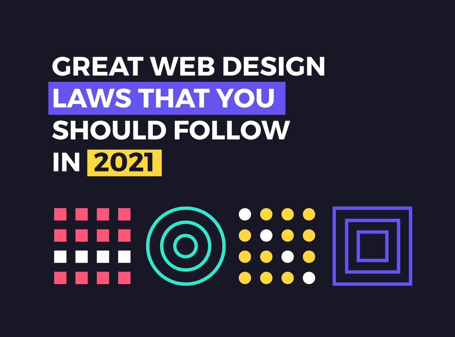 Great Web Design Laws for 2021 - Inkyy Web Design Studio