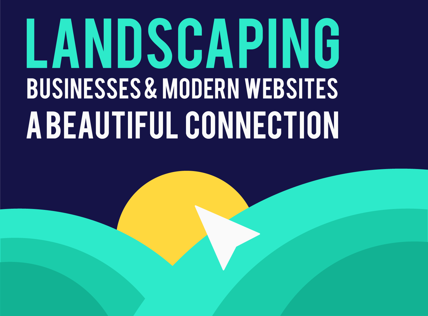 Landscaping Businesses & Modern Design Are a Beautiful Connection - Inkyy Web Design Studio