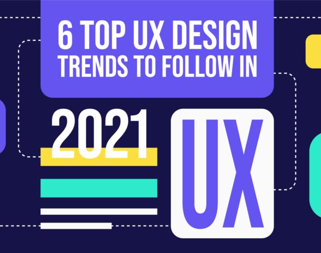 6 Top UX Design Trends in 2021 by Inkyy Design Studio